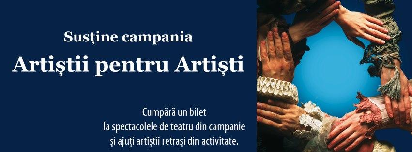 campania artistii pentru artisti spectacole de teatru